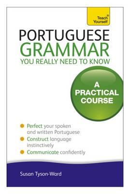 Portuguese Grammar You Really Need to Know By Tyson-Ward, Sue